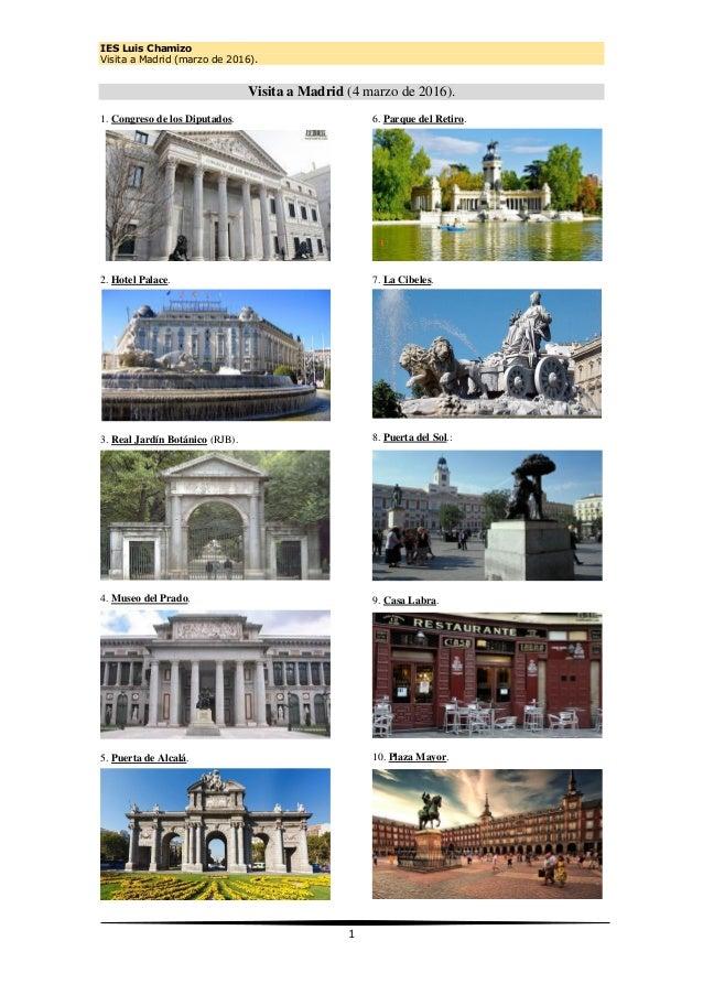 IES Luis Chamizo Visita a Madrid (marzo de 2016). 1 Visita a Madrid (4 marzo de 2016). 1. Congreso de los Diputados. 2. Ho...