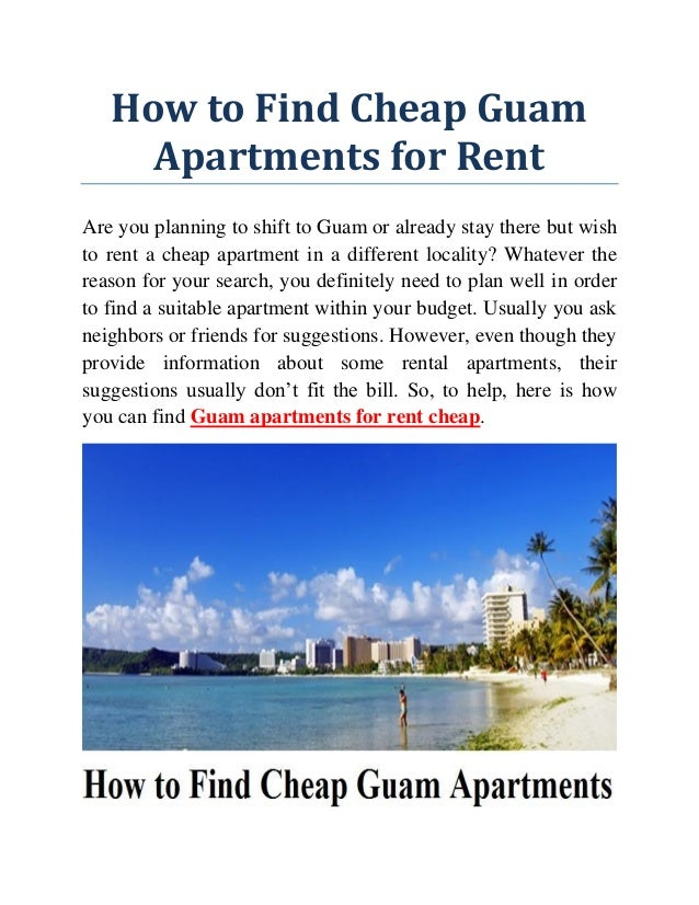 How to Find Cheap Guam Apartments for Rent Are you planning to shift to Guam or already stay there but wish to rent a chea...