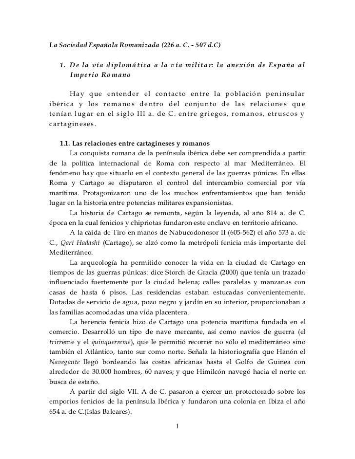 La Sociedad Española Romanizada (226 a. C. - 507 d.C)   1. De la vía dip lomática a la vía milita r: la anexión d e España...
