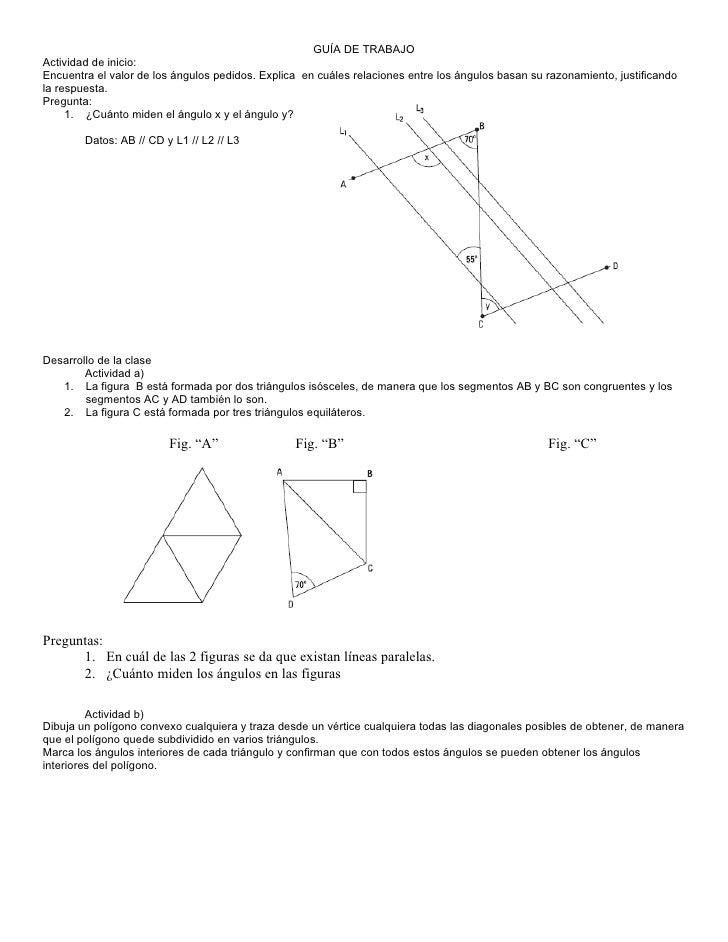 GUÍA DE TRABAJO Actividad de inicio: Encuentra el valor de los ángulos pedidos. Explica en cuáles relaciones entre los áng...