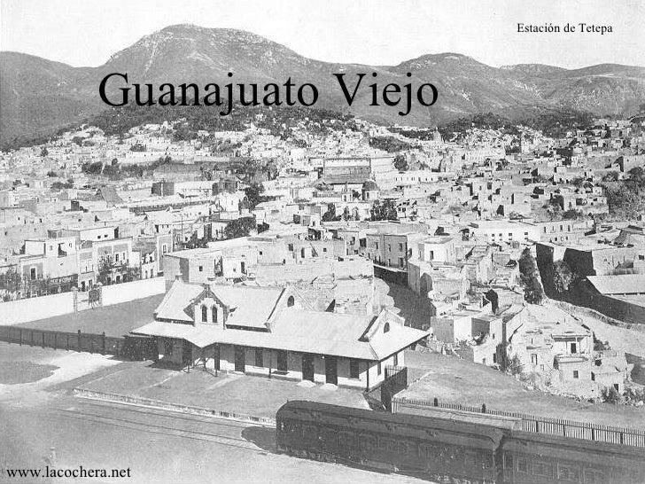www.lacochera.net Estación de Tetepa Guanajuato Viejo www.lacochera.net