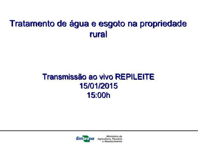 Tratamento de água e esgoto na propriedadeTratamento de água e esgoto na propriedade ruralrural Transmissão ao vivo REPILE...