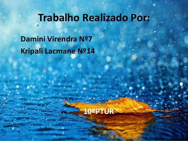 Trabalho Realizado Por:Damini Virendra Nº7Kripali Lacmane Nº1410ºPTUR