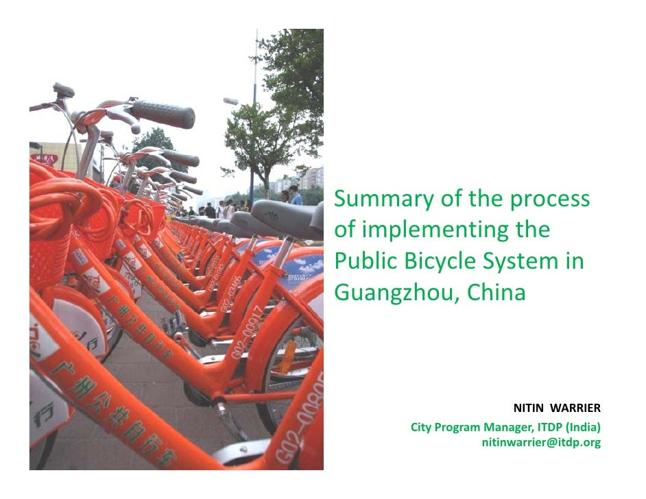 Summary of the process of implementing the Public Bicycle System in Guangzhou, China                             NITIN WAR...