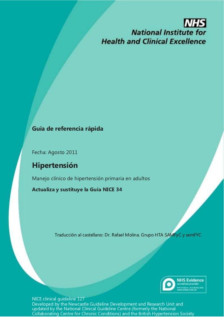 Guía de referencia rápidaFecha: Agosto 2011HipertensiónManejo clínico de hipertensión primaria en adultosActualiza y susti...