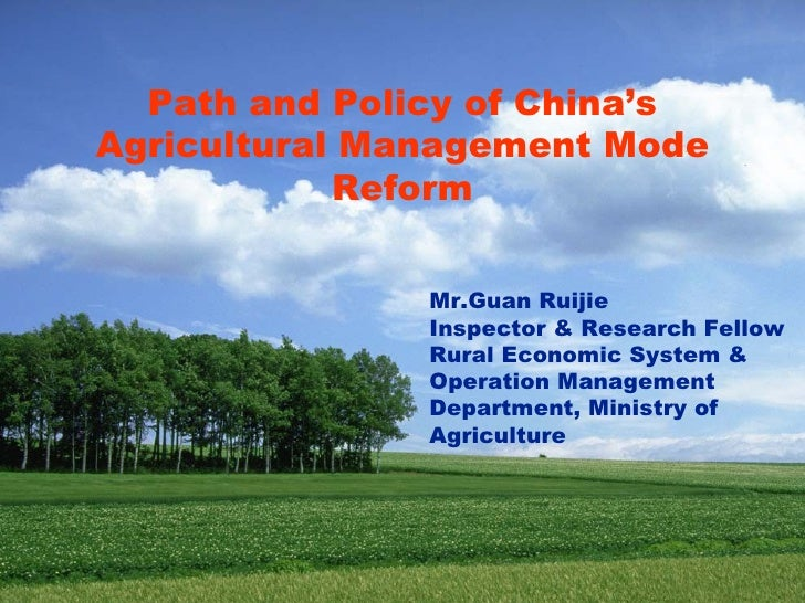 Path and Policy of China'sAgricultural Management Mode            Reform               Mr.Guan Ruijie               Inspec...