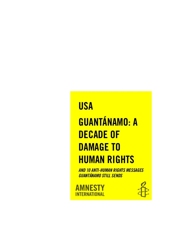 USAGUANTÁNAMO: ADECADE OFDAMAGE TOHUMAN RIGHTSAND 10 ANTI-HUMAN RIGHTS MESSAGESGUANTÁNAMO STILL SENDS