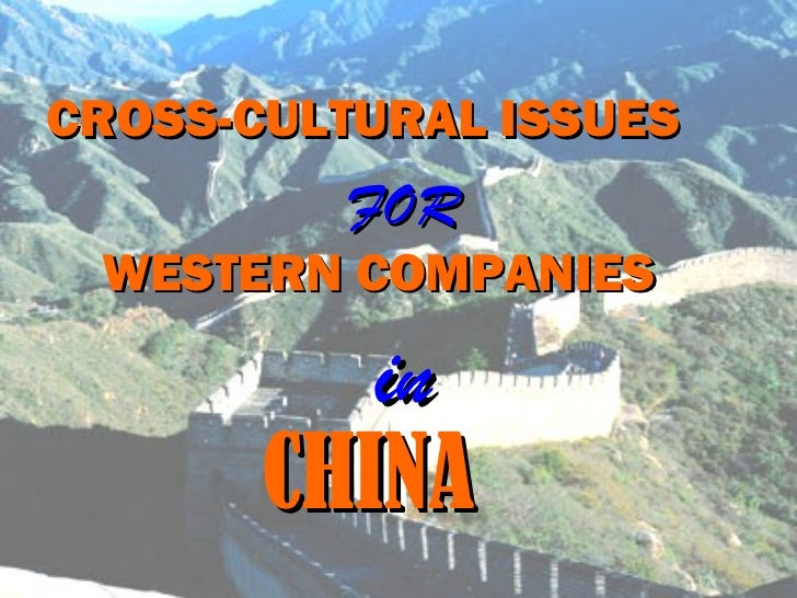 CROSS-CULTURAL ISSUES         FOR WESTERN COMPANIES          in       CHINA