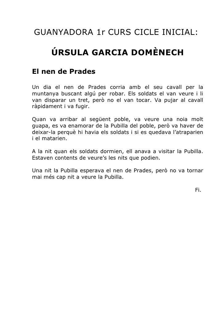 GUANYADORA 1r CURS CICLE INICIAL:       ÚRSULA GARCIA DOMÈNECHEl nen de PradesUn dia el nen de Prades corria amb el seu ca...