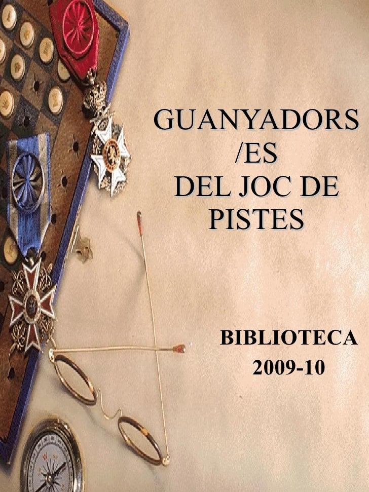 GUANYADORS/ES DEL JOC DE PISTES BIBLIOTECA 2009-10