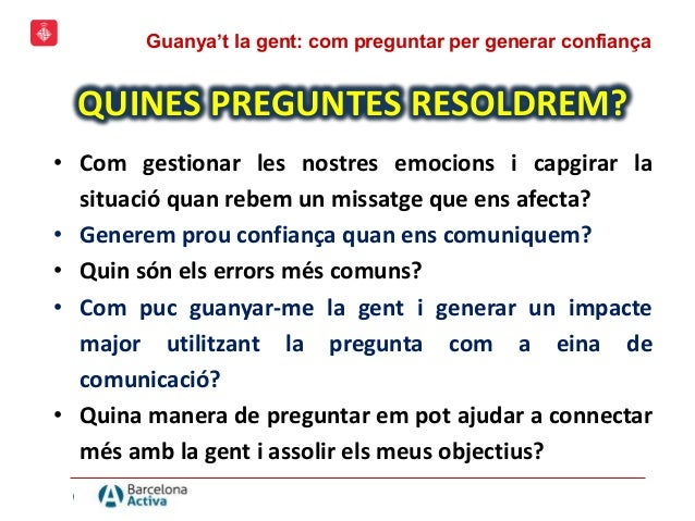 """TALLER EC113 """"GUANYA'T LA GENT: Com preguntar per generar confiança"""" (Barcelona Activa) Slide 2"""