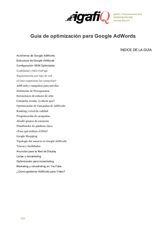 igrafiQ   Posicionamiento web MONOGRAFÍAS SEM www.igrafiq.com  GuíadeoptimizaciónparaGoogleAdWords ÍNDICEDELAGUÍA ...