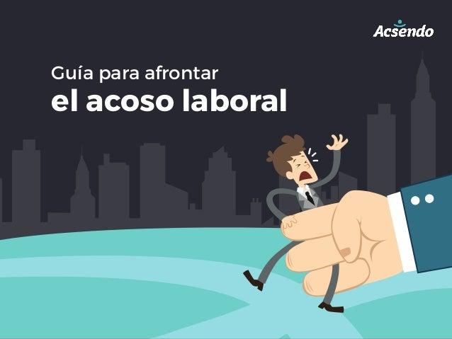 Guía para afrontar el acoso laboral