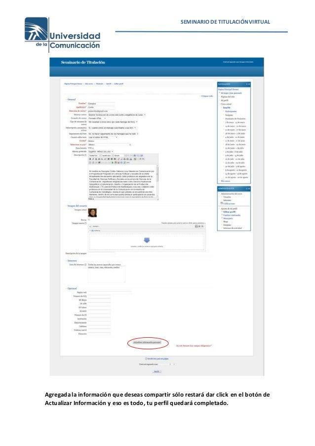 SEMINARIO DE TITULACIÓNVIRTUAL Agregada la información que deseas compartir sólo restará dar click en el botón de Actualiz...