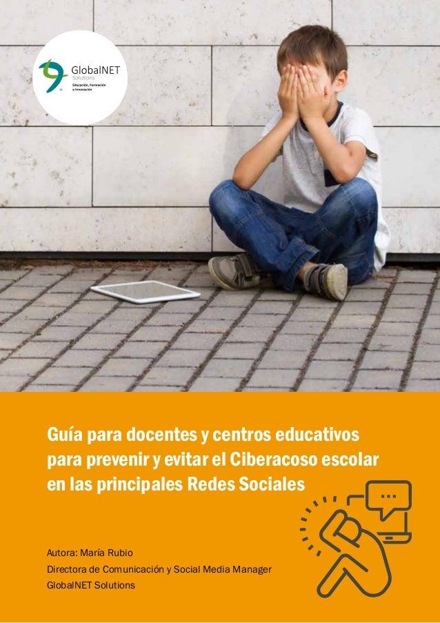 Guía para docentes y centros educativos para prevenir y evitar el Ciberacoso escolar en las principales Redes Sociales Aut...