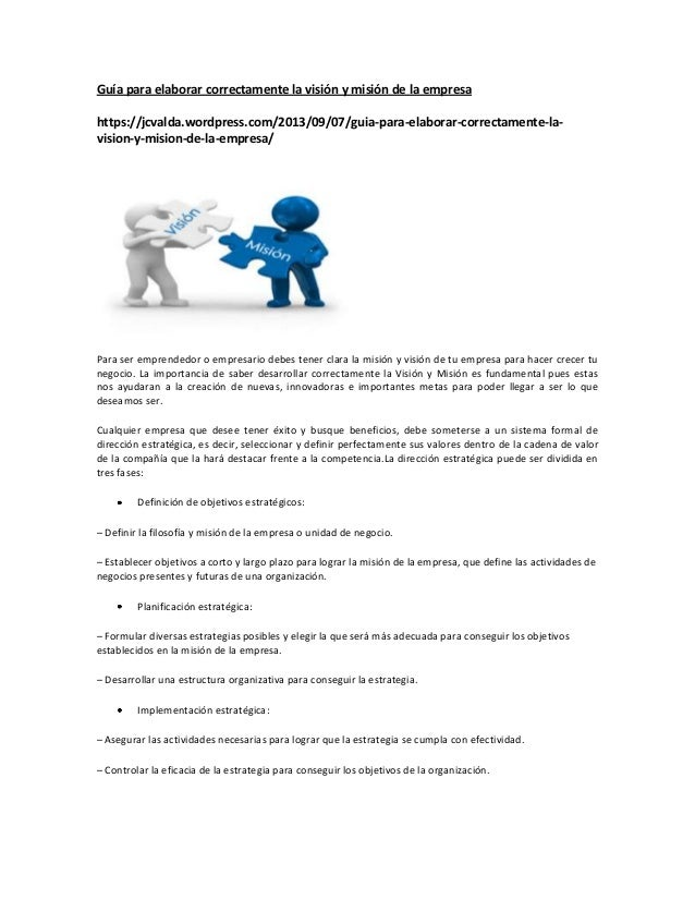 Guía para elaborar correctamente la visión y misión de la empresa https://jcvalda.wordpress.com/2013/09/07/guia-para-elabo...