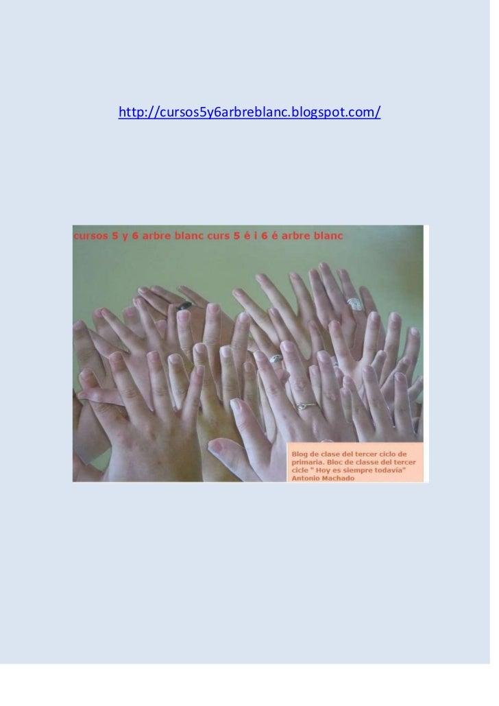 http://cursos5y6arbreblanc.blogspot.com/<br />Guía para el alumno<br />Uso del blog en una clase de primaria.<br />-Introd...