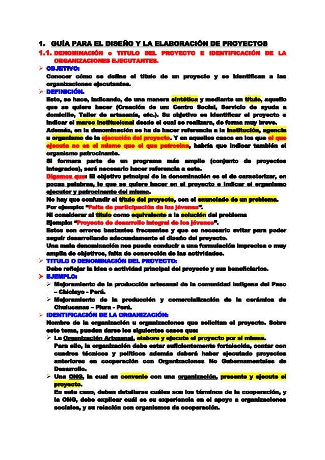 1. GUÍA PARA EL DISEÑO Y LA ELABORACIÓN DE PROYECTOS 1.1. DENOMINACIÓN o TITULO DEL PROYECTO E IDENTIFICACIÓN DE LA ORGANI...