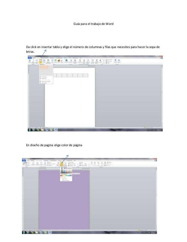 Guía para el trabajo de WordDa click en insertar tabla y elige el número de columnas y filas que necesites para hacer la s...