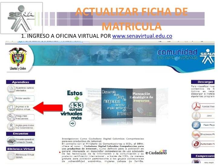 ACTUALIZAR FICHA DE MATRICULA<br />1. INGRESO A OFICINA VIRTUAL POR www.senavirtual.edu.co<br />