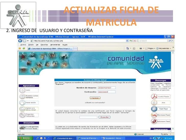 ACTUALIZAR FICHA DE MATRICULA<br />2. INGRESO DE  USUARIO Y CONTRASEÑA<br />