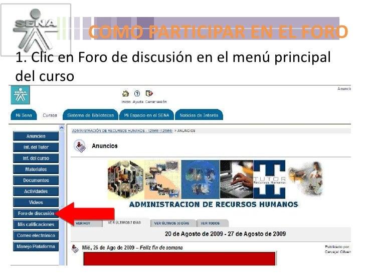 COMO PARTICIPAR EN EL FORO<br />1. Clic en Foro de discusión en el menú principal del curso<br />