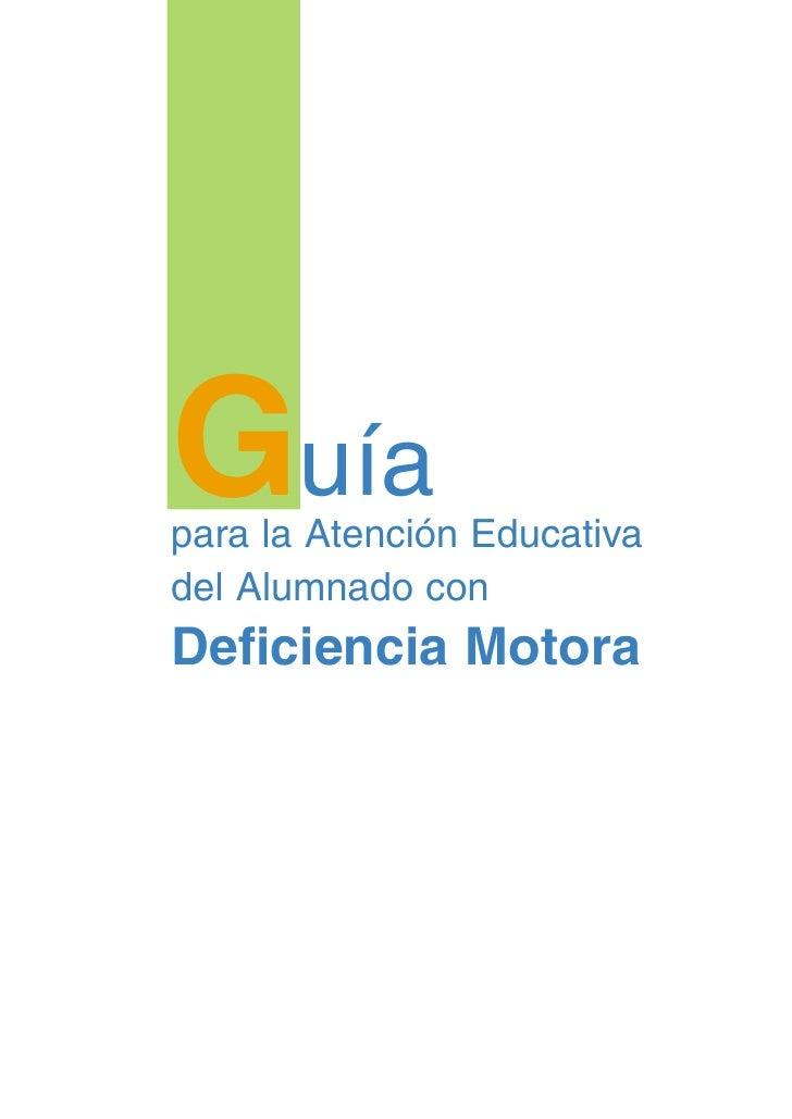 Guía para la Atención Educativa del Alumnado con Deficiencia Motora