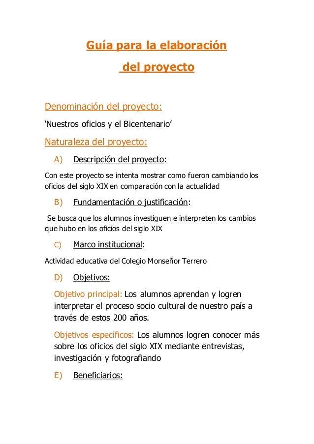 Guía para la elaboración del proyecto Denominación del proyecto: 'Nuestros oficios y el Bicentenario' Naturaleza del proye...