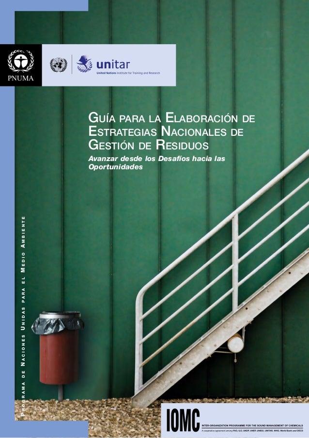 Avanzar desde los Desafíos hacia las Oportunidades Guía para la Elaboración de Estrategias Nacionales de Gestión de Residu...