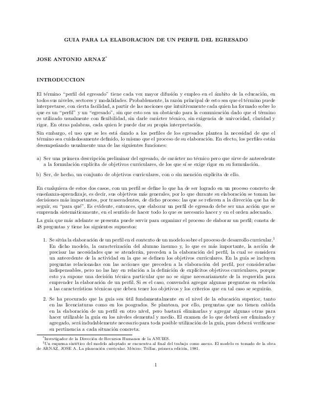 """GUIA PARA LA ELABORACION DE UN PERFIL DEL EGRESADO  JOSE ANTONIO ARNAZ*  INTRODUCCION El t´rmino """"perfil del egresado"""" tien..."""