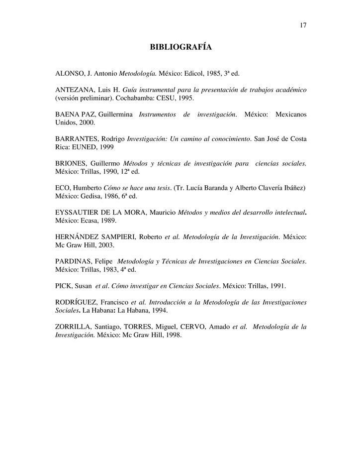 17                                BIBLIOGRAFÍAALONSO, J. Antonio Metodología. México: Edicol, 1985, 3ª ed.ANTEZANA, Luis H...