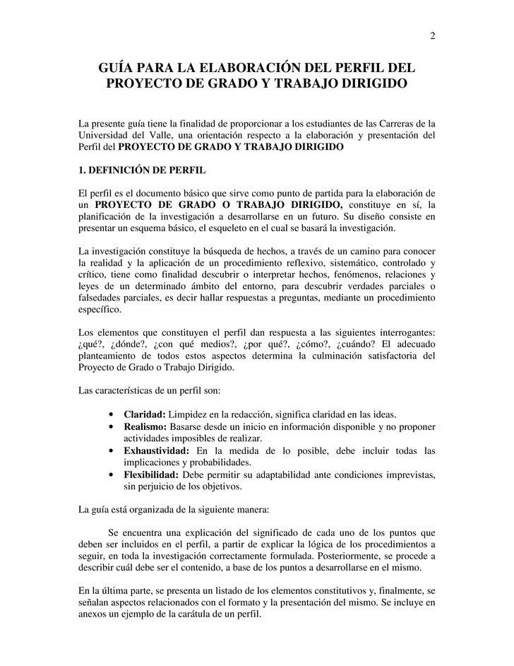 2     GUÍA PARA LA ELABORACIÓN DEL PERFIL DEL      PROYECTO DE GRADO Y TRABAJO DIRIGIDOLa presente guía tiene la finalidad...