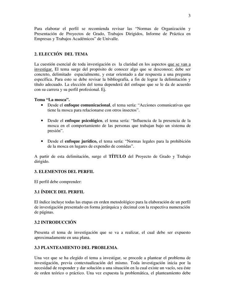 """3Para elaborar el perfil se recomienda revisar las """"Normas de Organización yPresentación de Proyectos de Grado, Trabajos D..."""