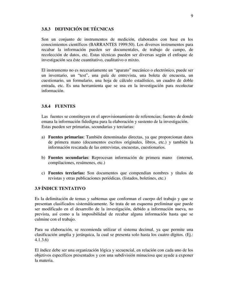 9   3.8.3   DEFINICIÓN DE TÉCNICAS   Son un conjunto de instrumentos de medición, elaborados con base en los   conocimient...