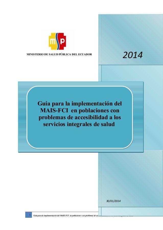 MINISTERIO DE SALUD PÚBLICA DEL ECUADOR 1 Guía para la implementación del MAIS-FCI en poblaciones con problemas de accesib...
