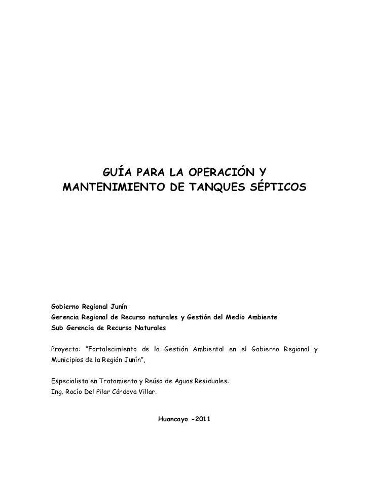 GUÍA PARA LA OPERACIÓN Y   MANTENIMIENTO DE TANQUES SÉPTICOSGobierno Regional JunínGerencia Regional de Recurso naturales ...