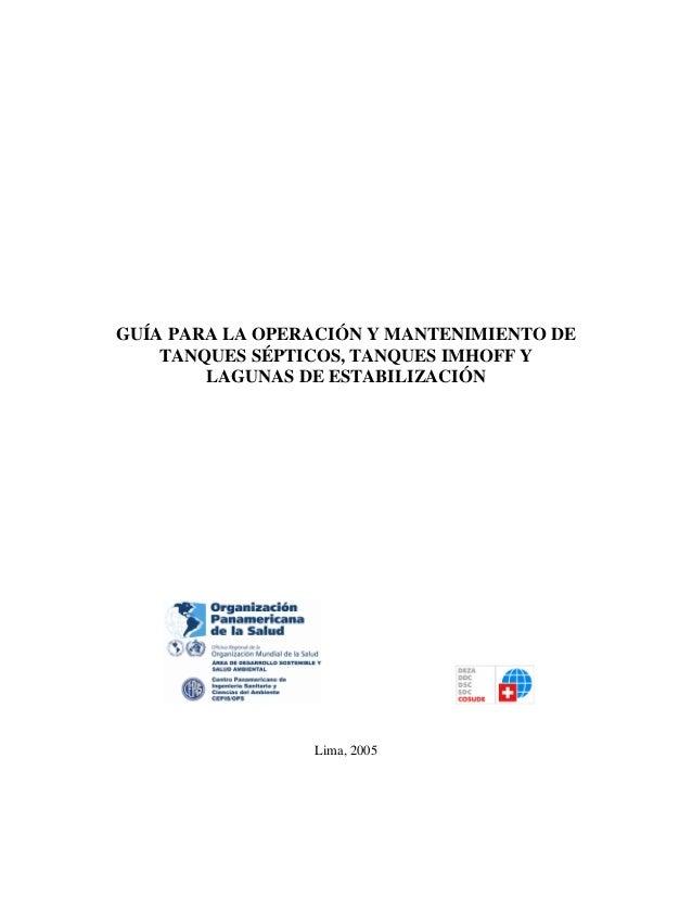 GUÍA PARA LA OPERACIÓN Y MANTENIMIENTO DE TANQUES SÉPTICOS, TANQUES IMHOFF Y LAGUNAS DE ESTABILIZACIÓN Lima, 2005