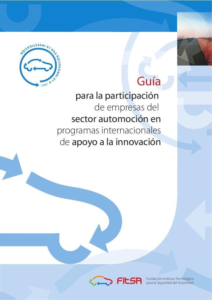 Guía     para la participación         de empresas del    sector automoción enprogramas internacionales de apoyo a la inno...