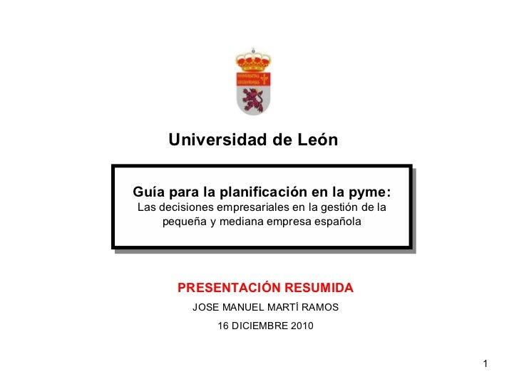 Universidad de León Guía para la planificación en la pyme: Las decisiones empresariales en la gestión de la pequeña y medi...