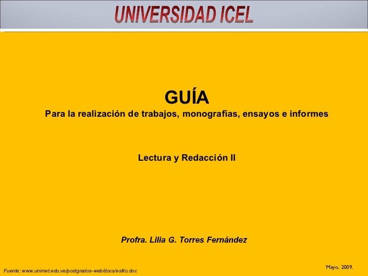 GUÍA Para la realización de trabajos, monografías, ensayos e informes Lectura y Redacción II Mayo, 2009. Fuente: www.unime...
