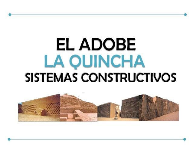 EL ADOBE LA QUINCHA SISTEMAS CONSTRUCTIVOS