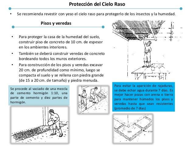 NORMAS DE CONSTRUCCION Las recomendaciones principales se resumen: • Construir casas de sólo un piso. • Usar un techo livi...