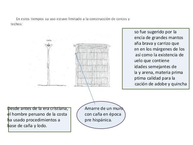 Todas las ciudadelas están hechas con muros de canto rodado de 50 cms de alto que sirven de base para paredes de quincha (...
