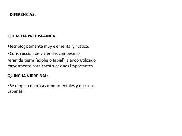 QUINCHA PREFABRICADA • Aplicada en los años 80. • A diferencia de la quincha tradicional, la prefabricada emplea PANELES m...