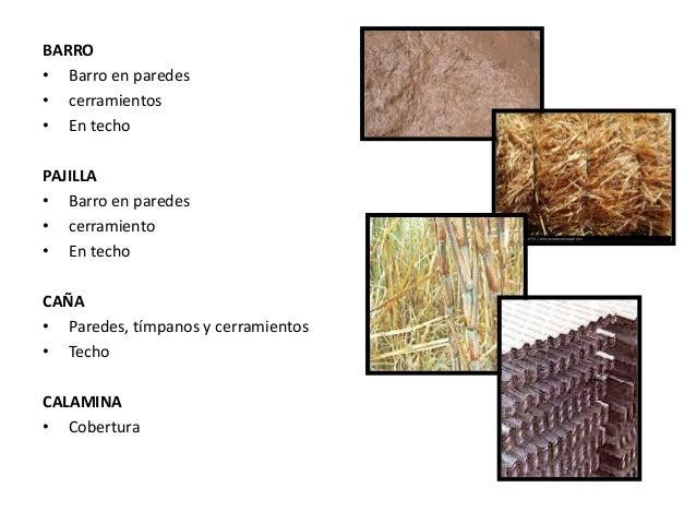 • Cañas y tablas como membrana de asiento para el barro. • Preparación y colocación del barro. • Prototipo con el barro co...
