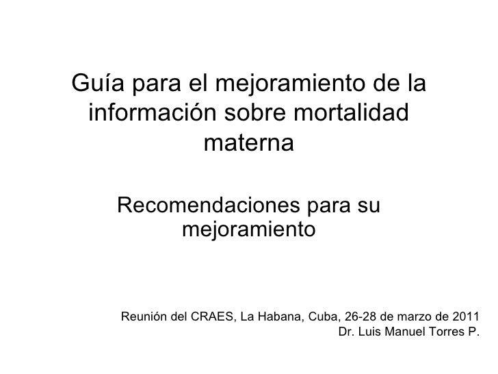 Guía para el mejoramiento de la información sobre mortalidad           materna   Recomendaciones para su        mejoramien...