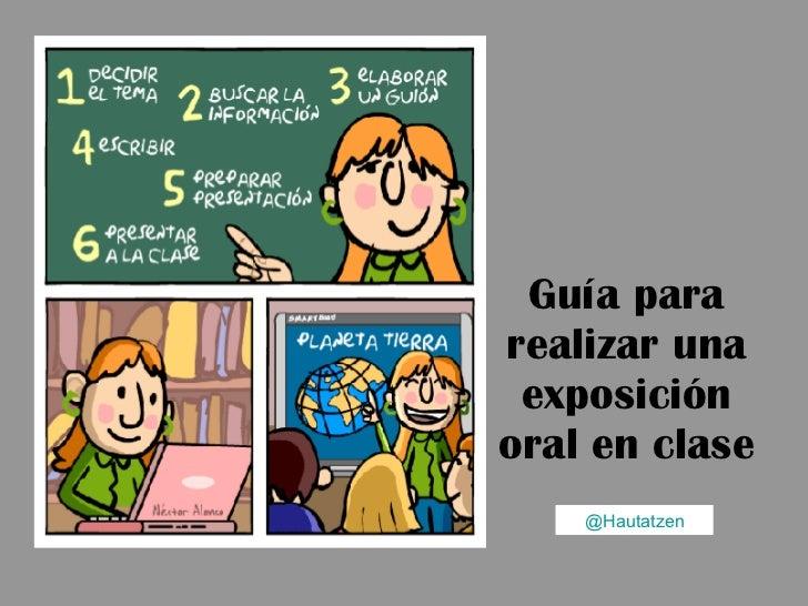 Guía para realizar una exposición oral en clase @Hautatzen