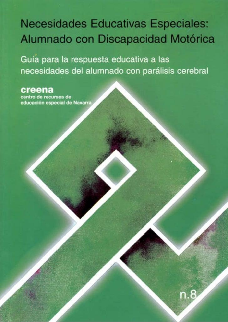 NECESIDADES EDUCATIVAS ESPECIALES: ALUMNADO CON DISCAPACIDAD MOTÓRICA Guía para la respuesta educativa a las necesidades d...