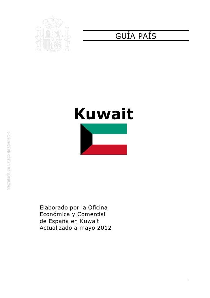 GUÍAPAÍS               Kuwait    ElaboradoporlaOficina    EconómicayComercial    de...