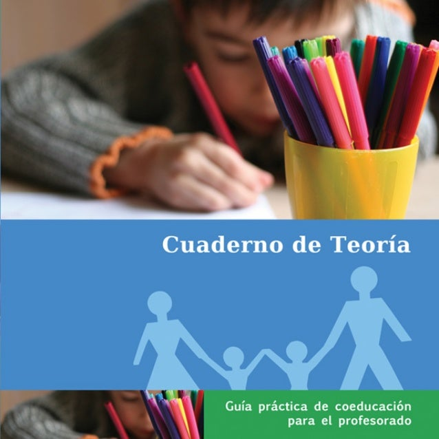 Guía Práctica de Coeducación para el Profesorado    Cuaderno de Teoría       Proyecto Equal Vía Verde para la Igualdad    ...